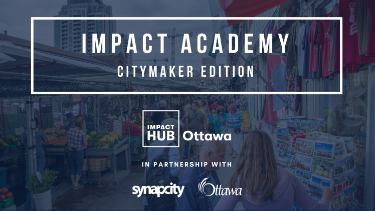 Impact Academy: City Maker Edition Ottawa 2018 | Notes From Another Land