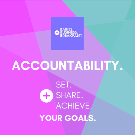 Babies, Business + Breakfast Mini Mastermind: Accountability