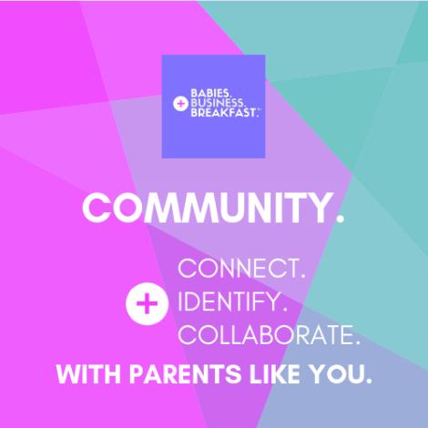 Babies, Business + Breakfast Mini Mastermind: Community
