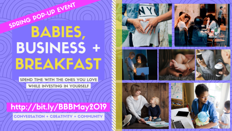 Babies, Business + Breakfast: Pop-Up Event May 2019
