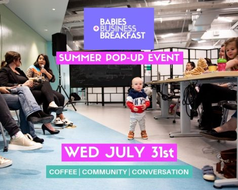 Babies, Business + Breakfast Summer 2019 Pop-Up Even