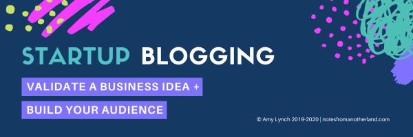 Startup Blogging: Validate A Business Idea and Build Your Audience Online Course
