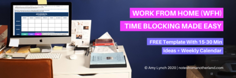 Work From Home Time Blocking Made Easy Template from Amy Maureen Lynch Notes From Another Land