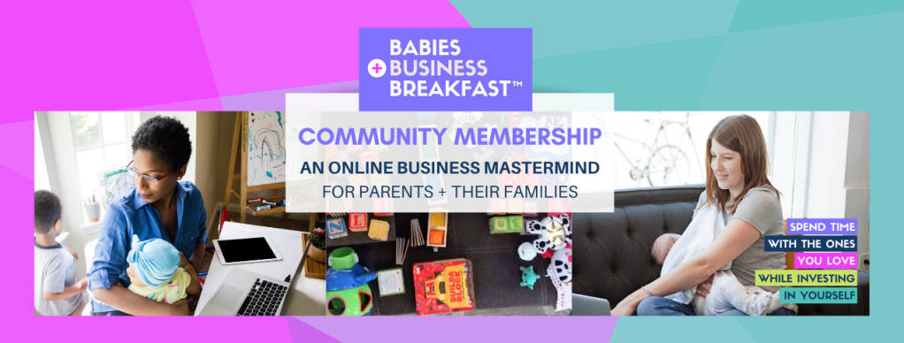 Babies, Business + Breakfast™ Community + Membership is now open for registration!
