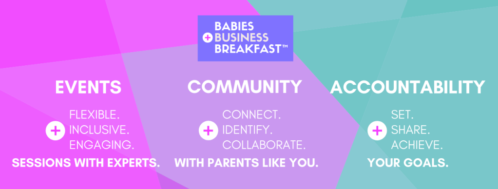 Babies, Business + Breakfast™ Community + Membership is now open.