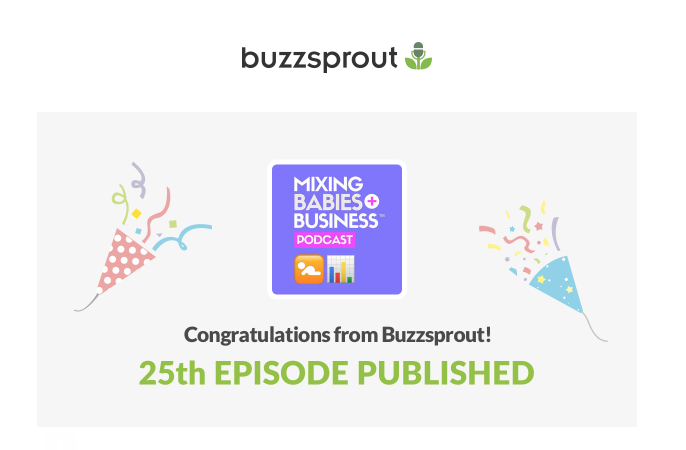 Mixing Babies And Business Podcast Celebrates 25 Episodes Published